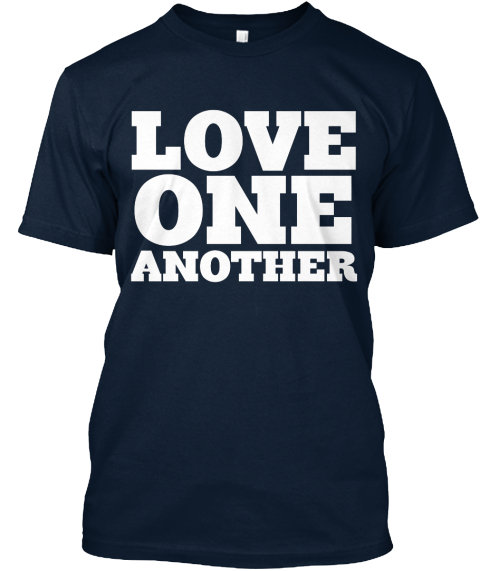 Love One Another: LOVE ONE ANOTHER T-Shirt From