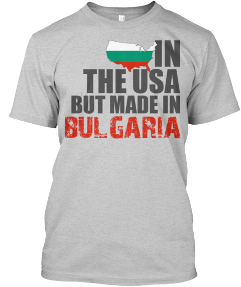 In The Usa But Made In Bulgaria Light Steel T-Shirt Front