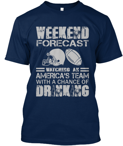 Wwekend Forceast Watching An American's Team With A Chance Of Drinkinh Navy T-Shirt Front