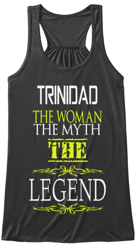 Trinidad The Woman The Myth The Legend Dark Grey Heather Women's Tank Top Front