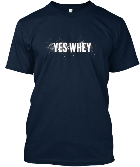 Yes Whey New Navy T-Shirt Front