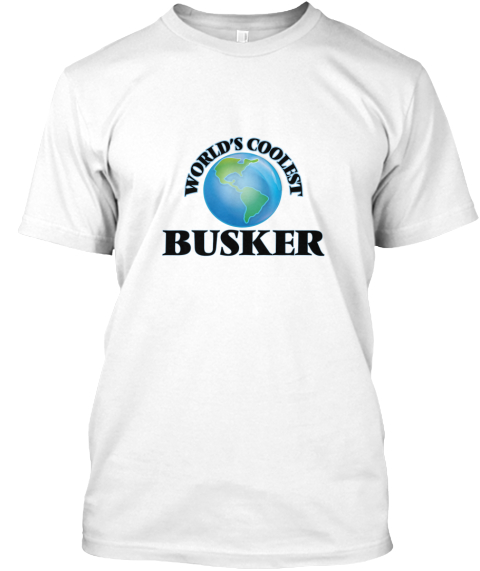 World's Coolest Busker White T-Shirt Front