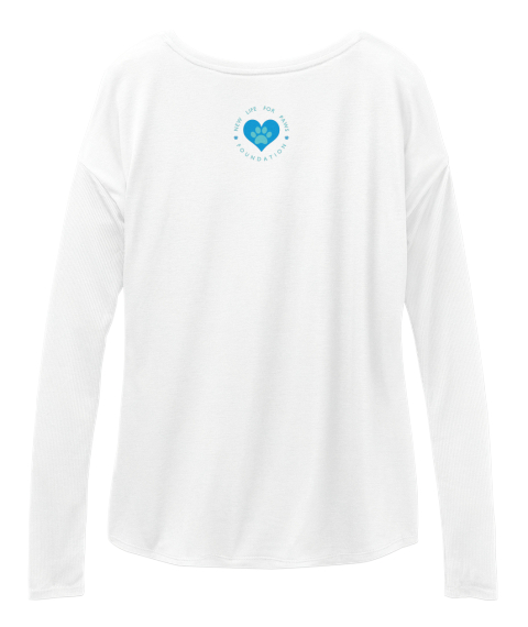 New Love For Paws Foundation White Long Sleeve T-Shirt Back