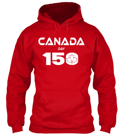 Canada 150 - CANADA DAY 15 Products from RedMooseFace | Teespring
