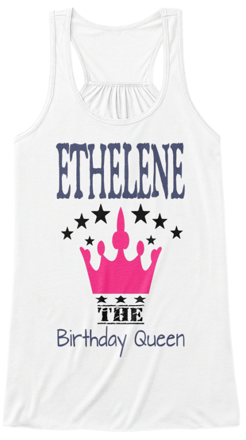 Ethelene The Birthday Queen White T-Shirt Front