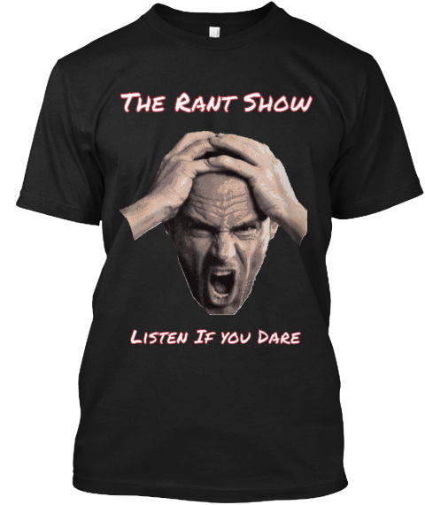 The Rant Show      Listen If You Dare Black T-Shirt Front