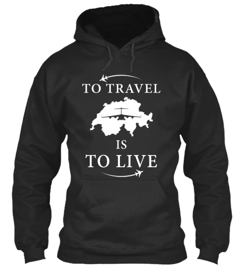 To Travel Is To Live Jet Black T-Shirt Front