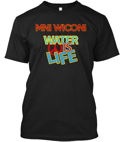 Mni Wiconi Water Is Life Black T-Shirt Front