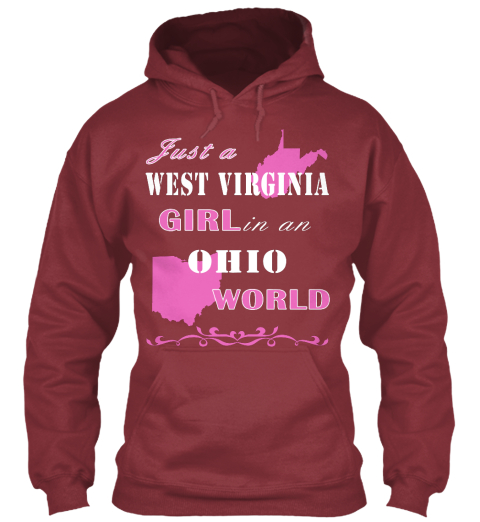 Just A West Virginia Girl In An Ohio World Maroon Sweatshirt Front