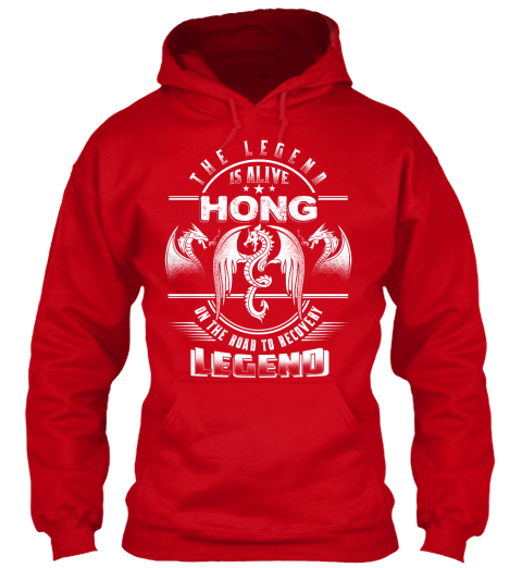 The Legend Is Alive Hong On The Road To Recovery Legend Red T-Shirt Front