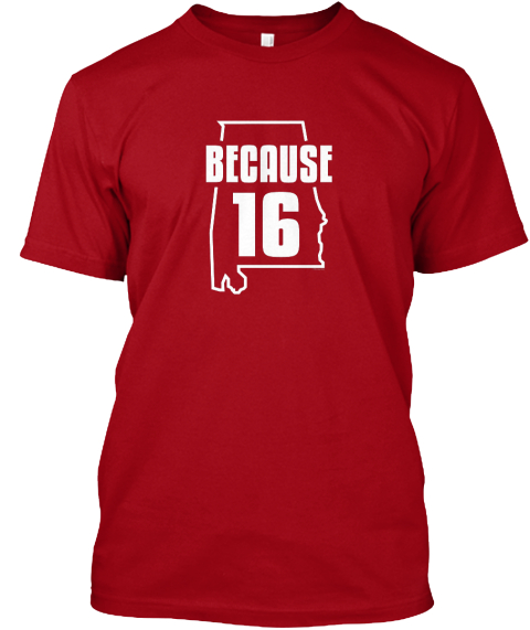 Because 16 Deep Red T-Shirt Front