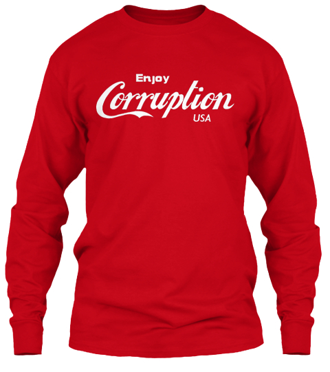 Enjoy Corruption Usa Red Long Sleeve T-Shirt Front