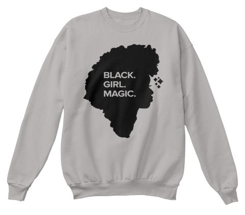 Black Girl Magic Bgm Light Steel  Sweatshirt Front