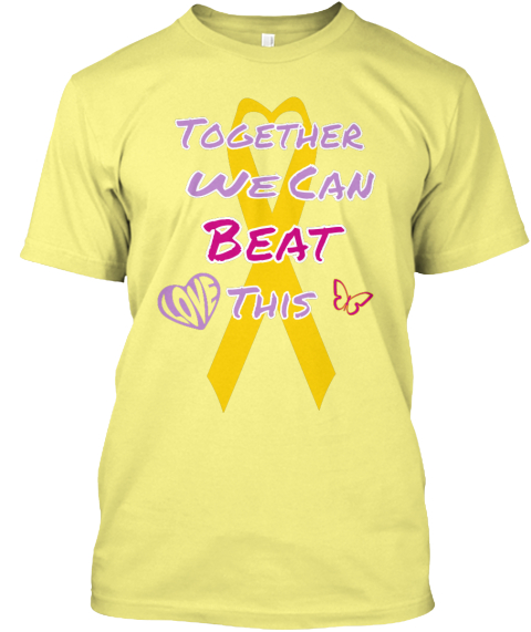 Together We Can Beat This Lemon Yellow  T-Shirt Front