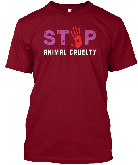 Stop Animal Cruelty Cranberry T-Shirt Front