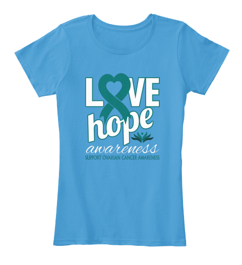 Love hope awareness support ovarian love hope for Ovarian cancer awareness t shirts