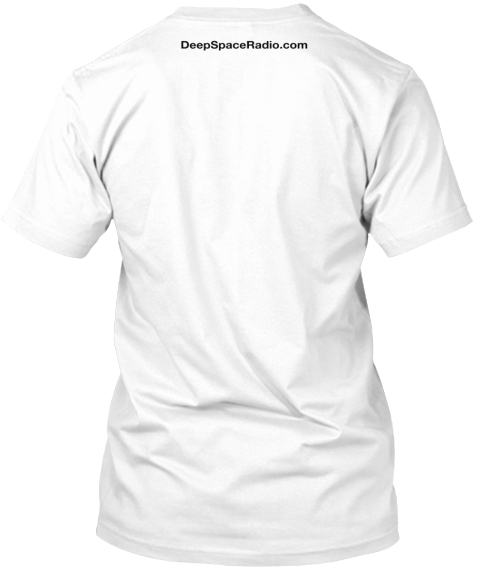 Deepspaceradio.Com White T-Shirt Back