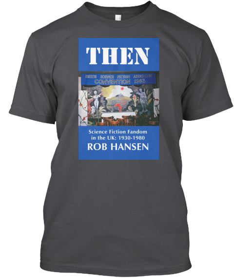 Then Science Fiction Fandom In The Uk:1930 1980 Rob Hansen Charcoal T-Shirt Front