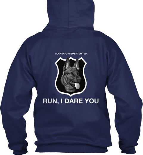 @Lawenforcementunited Run, I Dare You Navy Sweatshirt Back