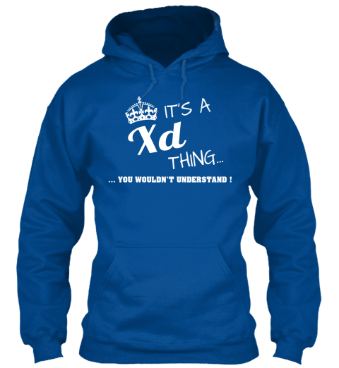 It's A Xd Thing You Wouldn't Understand ! Royal Sweatshirt Front