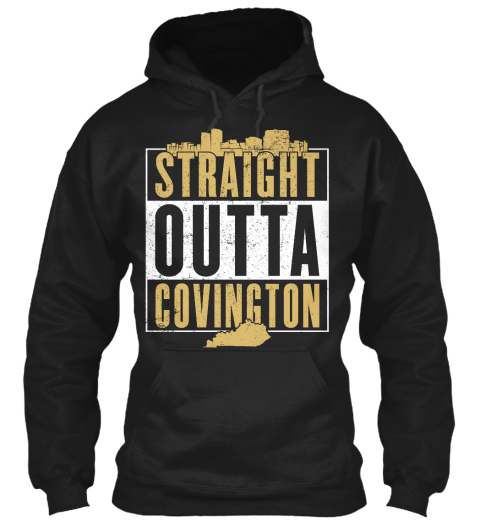 Straight Outta Covington Black T-Shirt Front