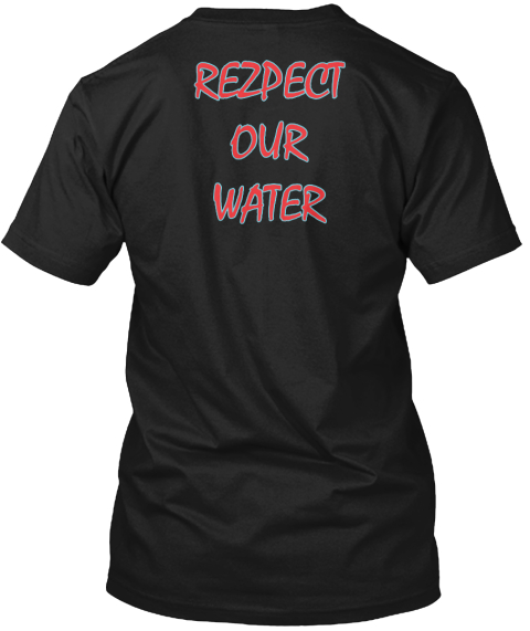 Rezpect Our Water Black T-Shirt Back