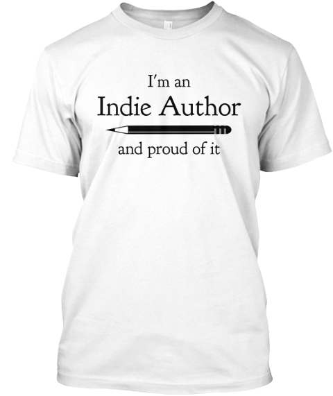 I'm An Indie Author And Proud Of It White T-Shirt Front