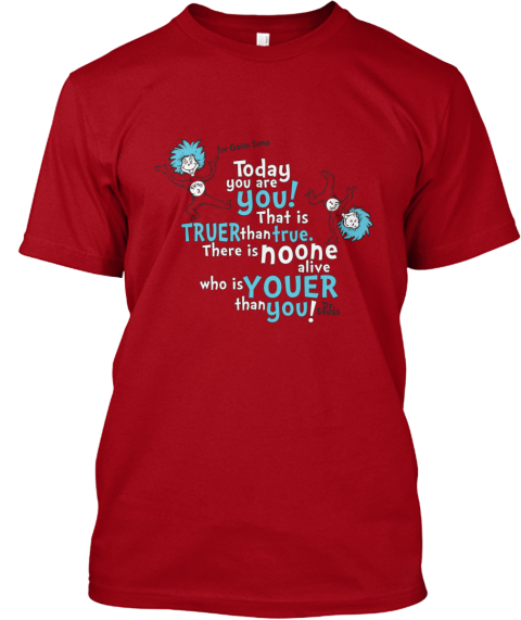 Today You Are You! Gavin Sima! Deep Red T-Shirt Front