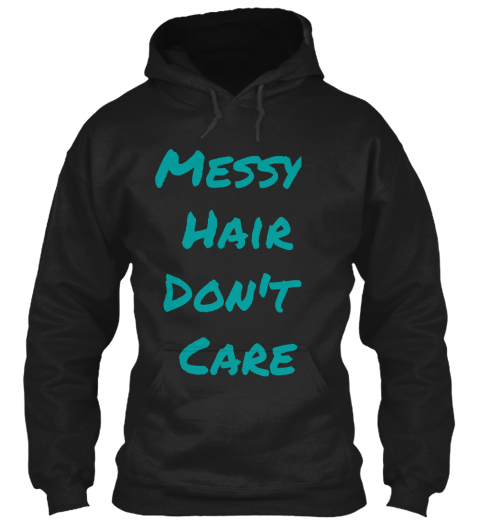 Messy Hair Don T Care 16 Messy Bridal Hairstyles That: Messy Hair Don't Care Women's Tank