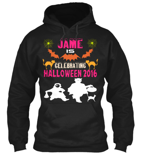 Jame Is Celebrating Halloween 2016 Black T-Shirt Front