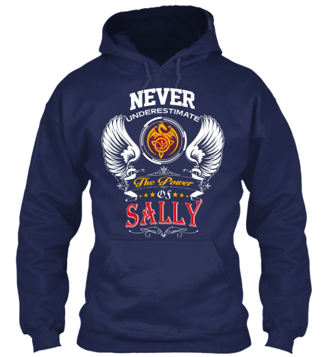 Never Underestimate The Power Of Sally Navy T-Shirt Front