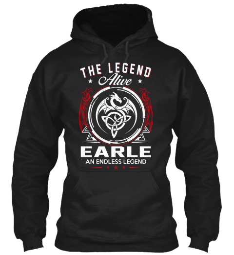 The Legend Alive Earle An Endless Legend Black Sweatshirt Front