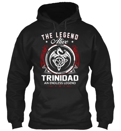 The Legend Alive Trinidad An Endless Legend Black Sweatshirt Front