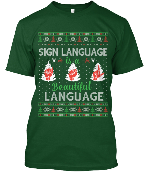 asl christmas sign language is a beautiful language deep forest t shirt front - Asl Christmas