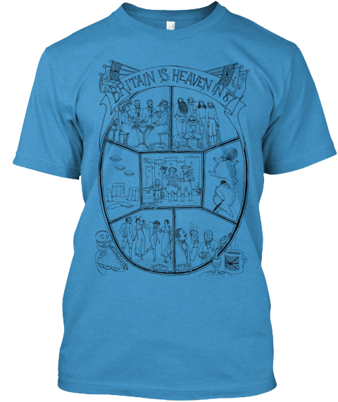 Britain Is Heaven In 87 Heathered Bright Turquoise  T-Shirt Front
