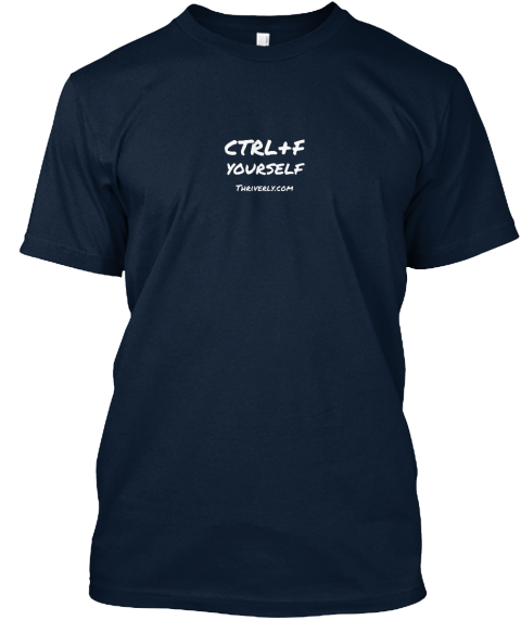 Ctrl+F Yourself Thriverly.Com New Navy T-Shirt Front