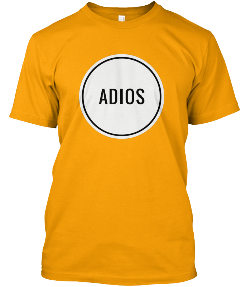 Adios adios products from top selling t shirts online for Sell t shirt online