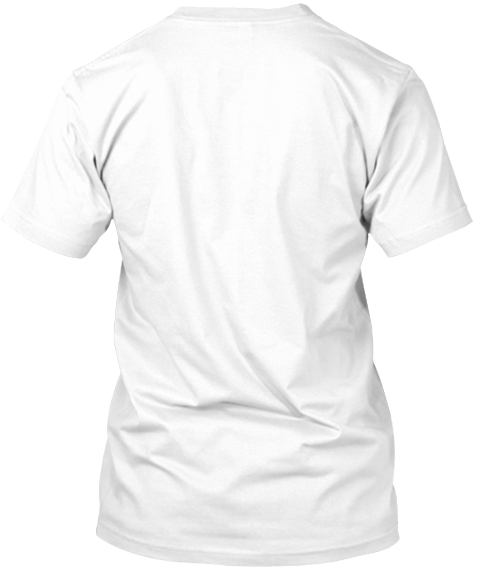 This T Shirt Makes You Attractive White T-Shirt Back