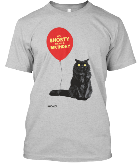 Hey Shorty It's Your Birthday Shoko Light Steel T-Shirt Front