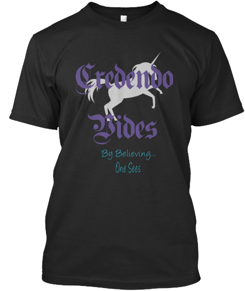 Credendo Vides By Believing... One Sees Black T-Shirt Front