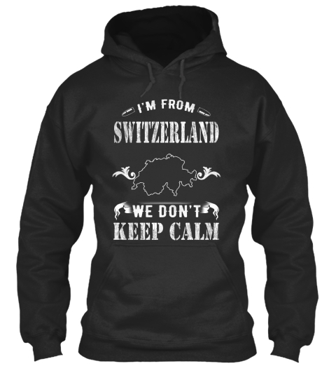 I'm From Switzerland We Don't Keep Calm Jet Black T-Shirt Front