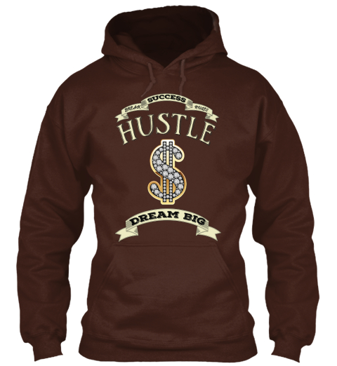 Success Hustle Dream Big Hot Chocolate T-Shirt Front