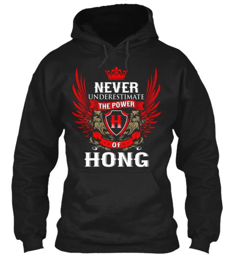 Never Underestimate The Power H Of Hong Black T-Shirt Front