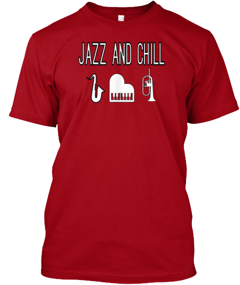 Jazz And Chill Deep Red T-Shirt Front