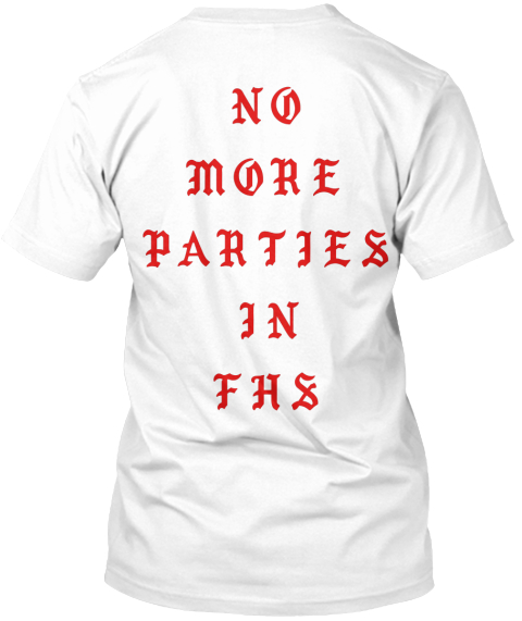 No  More Parties In Fhs White T-Shirt Back