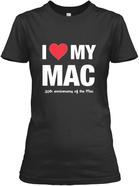I Love My Mac 30th Anniversary Of The Mac Black T-Shirt Nữ Front
