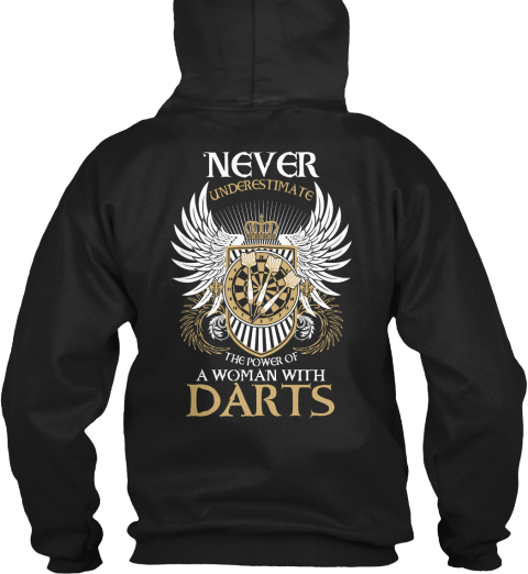 Never Underestimate The Power Of A Woman With Darts Black Sweatshirt Back