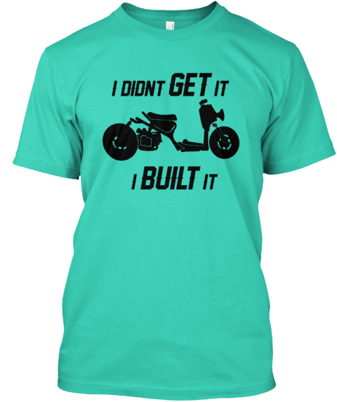 I Didnt Get It I Built It Mint T-Shirt Front