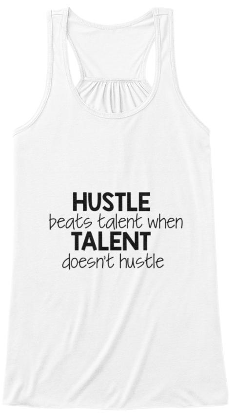 Hustle Vs Talent Hustle Beats Talent When Talent Doesnt Hustle