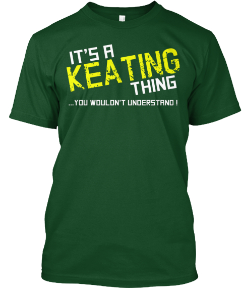 It's A Keating Thing You Wouldn't Understand! Deep Forest Camiseta Front